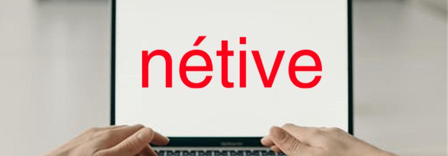 Wat moet je weten over Nétive
